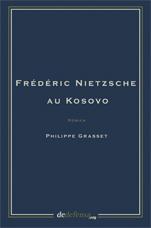 FRÉDÉRIC NIETZSCHE AU KOSOVO: FN perdu et retrouvé
